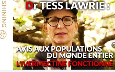 IVERMECTINE – Dr Tess Lawrie : avis aux populations du monde entier ! L'ivermectine fonctionne !